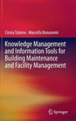 Knowledge Management And Information Tools For Building Maintenance And Facility Management 2015 Hardcover