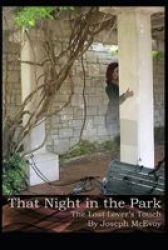 That Night In The Park - The Lost Lover& 39 S Touch Paperback