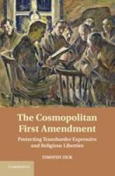 The Cosmopolitan First Amendment - Protecting Transborder Expressive And Religious Liberties Hardcover New
