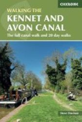 The Kennet And Avon Canal - The Full Canal Walk And 20 Day Walks Paperback