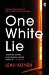 One White Lie - The Bestselling Gripping Psychological Thriller With A Twist You Won& 39 T See Coming Paperback