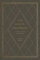 The Soul In Paraphrase - A Treasury Of Classic Devotional Poems Hardcover