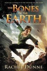 The Bones Of The Earth - A Bound Gods Novel Paperback