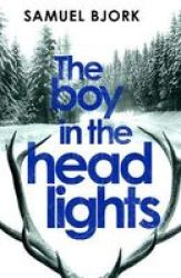 The Boy In The Headlights - Munch And Kruger Book 3 Paperback