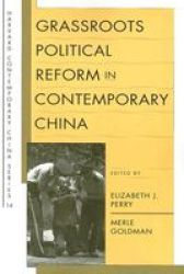 Grassroots Political Reform In Contemporary China Harvard Contemporary China Series