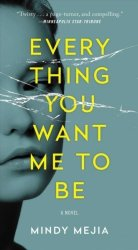 Everything You Want Me To Be Paperback