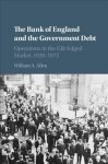 The Bank Of England And The Government Debt - William A. Allen Hardcover