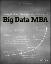 Big Data Mba - Driving Business Strategies With Data Science Paperback