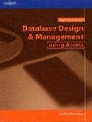 Database Design And Management Using Access Paperback