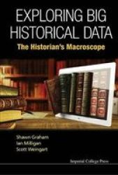 Exploring Big Historical Data - The Historian& 39 S Macroscope Paperback