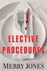 Elective Procedures - An Elle Harrison Novel Hardcover
