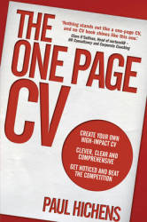 The One Page Cv: Create Your Own High Impact Cv. Clever Clear And Comprehensive. Get Noticed And Beat The Competition