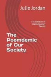The Poemdemic Of Our Society - A Collection Of Contemporary Poems Paperback
