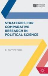 Strategies For Comparative Research In Political Science Paperback Second Edition