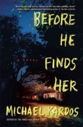 Before He Finds Her Hardcover