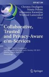 Collaborative Trusted And Privacy-aware E m-services - 12TH Ifip Wg 6.11 Conference On E-business E-services And E-society I3E 2