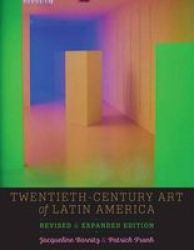 Twentieth-century Art Of Latin America - Revised And Expanded Edition Paperback 2nd