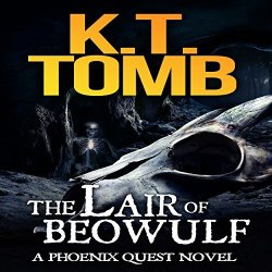 The Lair Of Beowulf: A Phoenix Quest Adventure Book 3