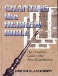 Chanting the Hebrew Bible: The Art of Cantillation
