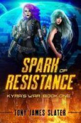 Spark Of Resistance - A Sci Fi Adventure Paperback
