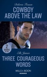Cowboy Above The Law - Cowboy Above The Law The Lawmen Of Mccall Canyon Three Courageous Words Mission: Six Paperback