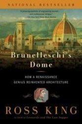 Brunelleschi& 39 S Dome - How A Renaissance Genius Reinvented Architecture Paperback