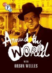 The Around World With Orson Welles