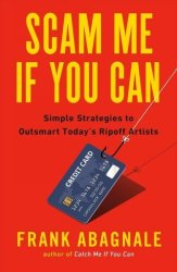 Scam Me If You Can - Simple Strategies To Outsmart Today& 39 S Ripoff Artists Paperback
