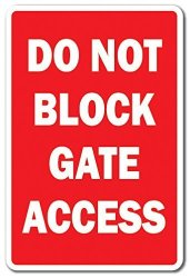 "Do Not Block Gate Access Aluminum Sign Gated Property Private Parking Indoor outdoor 24"" Tall"
