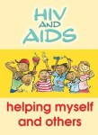 Hiv And Aids Helping Myself And Others