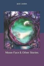 Moon-face & Other Stories Paperback