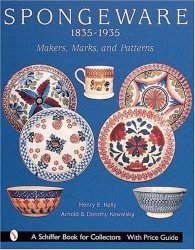 Spongeware 1835-1935: Makers Marks And Patterns Schiffer Book For Collectors
