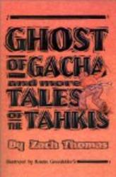 Ghost of Gacha and more Tales of the Tahkis