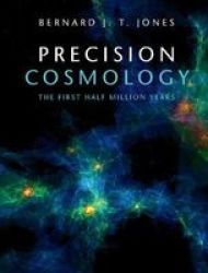 Precision Cosmology: The First Half Million Years