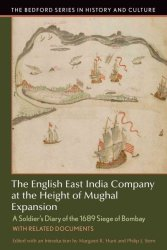 The English East India Company At The Height Of Mughal Expansion: A Soldier's Diary Of The 1689 Siege Of Bombay With Related Doc