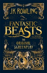 Fantastic Beasts And Where To Find Them - J. K. Rowling Hardcover