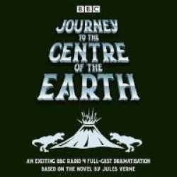Journey To The Centre Of The Earth - Bbc Radio 4 Full-cast Dramatisation Standard Format Cd Unabridged