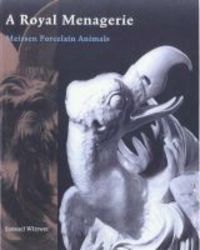A Royal Menagerie - Meissen Porcelain Animals paperback