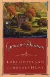 Grace In Autumn - - A Novel - Paperback