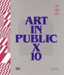 Ihme 2009-2018 - Art In Public X 10 Hardcover