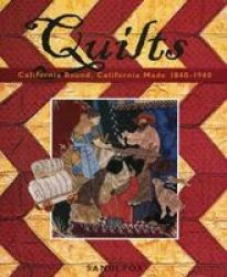 Quilts - California Bound California Made 1840-1940 paperback