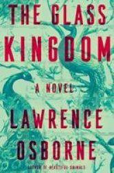 The Glass Kingdom Hardcover