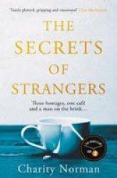 The Secrets Of Strangers - A Bbc Radio 2 Book Club Pick Paperback Main