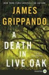 A Death In Live Oak Large Print Large Print Paperback Large Type Large Print Edition