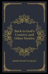 Back To God& 39 S Country And Other Stories Illustrated Paperback