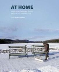 At Home - Talks With Canadian Artists About Place And Practice Paperback