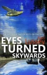 Eyes Turned Skywards Paperback