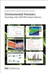 Environmental Forensics - Proceedings of the 2009 INEF Annual Conference Hardcover, Edition.