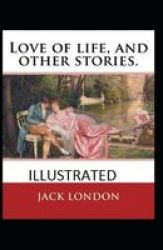 Love Of Life & Other Stories Illustrated Paperback