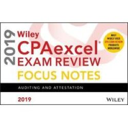 Wiley Cpaexcel Exam Review 2019 Focus Notes: Auditing And Attestation